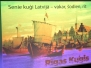 "Konference ""Senie kuģi Latvijā – vakar, šodien, rīt""/Conference ""Ancient ships in Latvia – the past, the present, the future"""